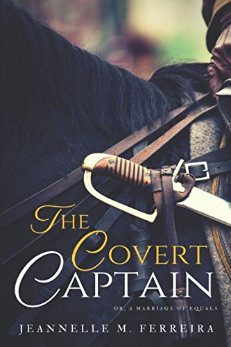 The Covert Captain: Or, A Marriage of Equals from Independently published