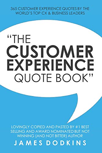 The Customer Experience Quote Book: 365 Customer Experience Quotes By The World's Top CX & Business Leaders from Independently Published
