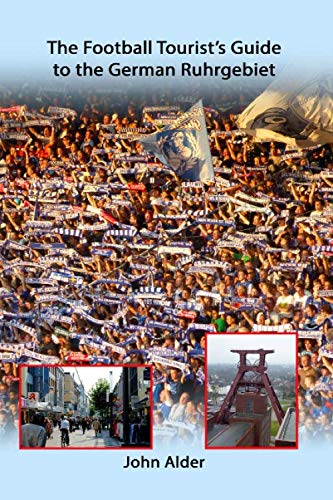 The Football Tourist's Guide to the German Ruhrgebiet from Independently published