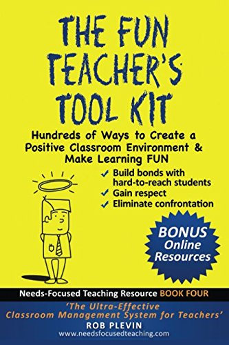 The Fun Teacher's Tool kit: Hundreds of Ways to Create a Positive Classroom Environment & Make Learning FUN (Needs-Focused Teaching Resource) from Independently published