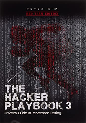The Hacker Playbook 3: Practical Guide To Penetration Testing from Independently published