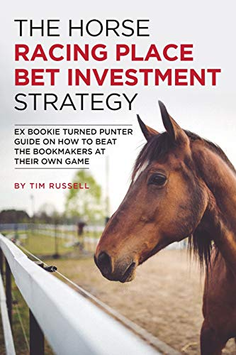 The Horse Racing Place Bet Investment Strategy from Independently published
