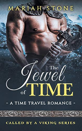 The Jewel of Time: a Time Travel romance: Called by a Viking Series Book 2 from Independently published