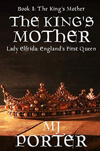 The King's Mother: Sequel to The First Queen of England Trilogy from Independently published