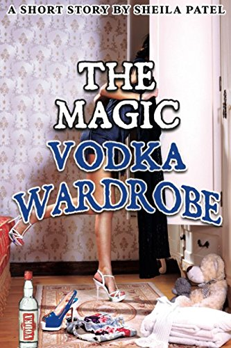 The Magic Vodka Wardrobe from Independently published