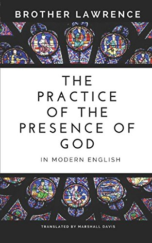 The Practice of the Presence of God In Modern English from Independently published