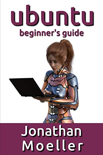 The Ubuntu Beginner's Guide from Independently published