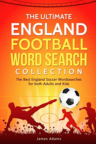 The Ultimate England Football Word Search Collection: The Best England Soccer Wordsearches for both Adults and Kids from Independently published
