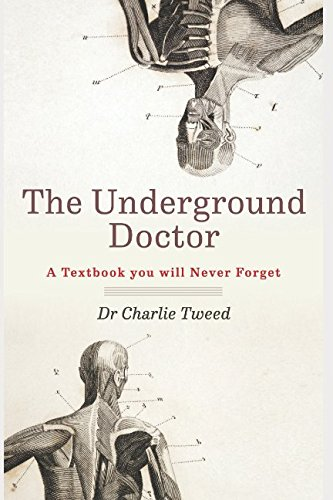 The Underground Doctor: A Textbook You Will Never Forget (Novel Medicine) from Independently published