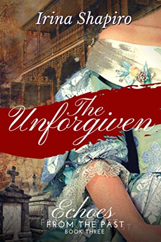 The Unforgiven (Echoes from the Past Book 3) from Independently published
