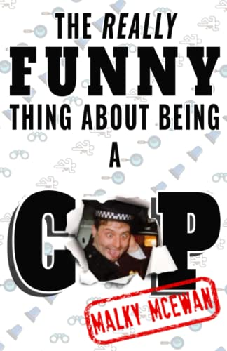 The really FUNNY thing about being a COP from Independently published