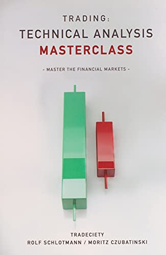Trading: Technical Analysis Masterclass: Master the financial markets from Independently published