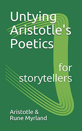 Untying Aristotle's Poetics for Storytellers from Independently Published