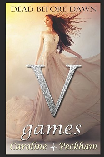 V Games: Dead Before Dawn (The Vampire Games) from Independently published