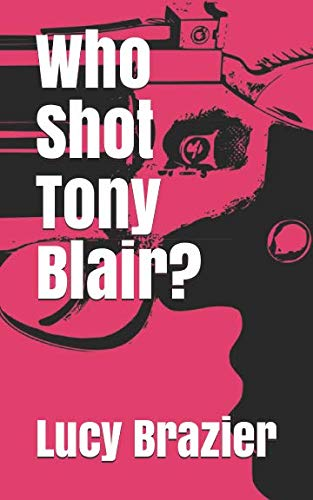 Who Shot Tony Blair? from Independently published