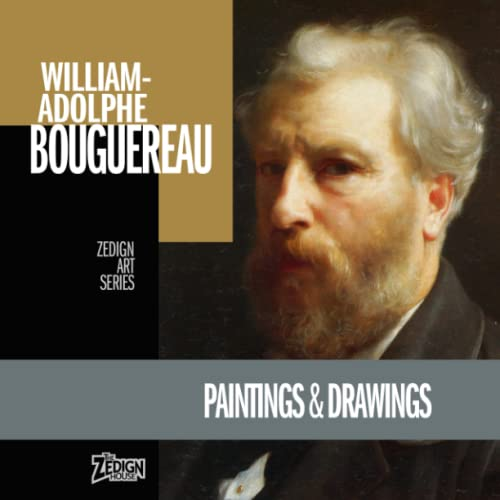 William-Adolphe Bouguereau - Paintings & Drawings (Zedign Art Series) from Independently published