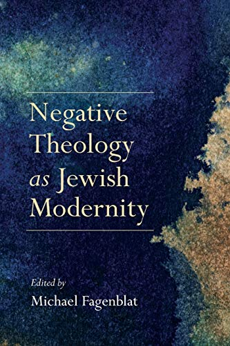 Negative Theology as Jewish Modernity (New Jewish Philosophy and Thought) from Indiana University Press (IPS)