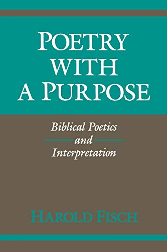 Poetry with a Purpose: Biblical Poetics and Interpretation (A Midland Book S.) from Indiana University Press (IPS)