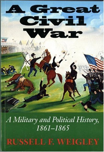 A Great Civil War: A Military and Political History, 1861-1865 from Indiana University Press
