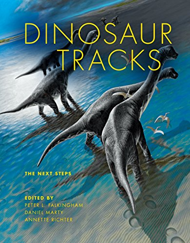 Dinosaur Tracks (Life of the Past): The Next Steps from Indiana University Press