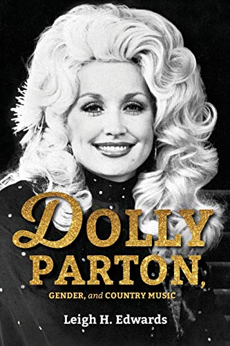Dolly Parton, Gender, and Country Music from Indiana University Press (IPS)