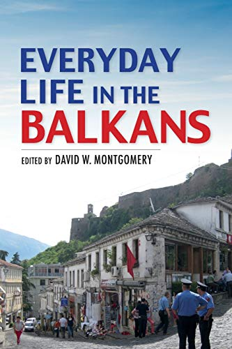 Everyday Life in the Balkans from Indiana University Press (IPS)