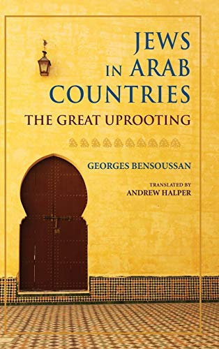 Jews in Arab Countries: The Great Uprooting (Studies in Antisemitism) from Indiana University Press (IPS)