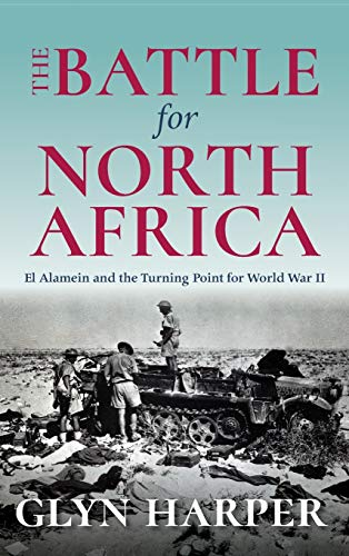 The Battle for North Africa: El Alamein and the Turning Point for World War II (Twentieth-Century Battles) from Indiana University Press (IPS)
