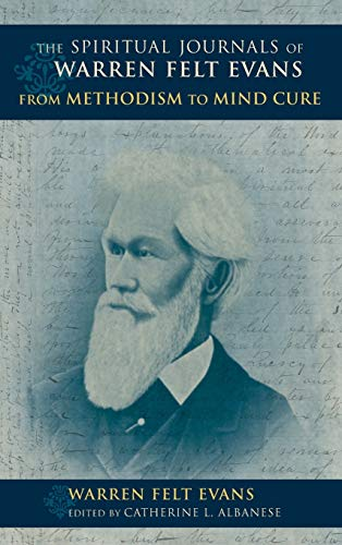 Spiritual Journals of Warren Felt Evans: From Methodism to Mind Cure (Religion in North America) from Indiana University Press (IPS)