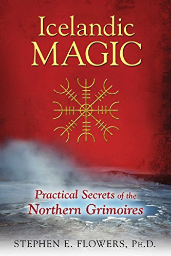 Icelandic Magic: Practical Secrets of the Northern Grimoires from Inner Traditions Bear and Company
