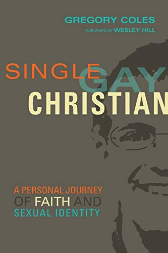 Single, Gay, Christian: A Personal Journey of Faith and Sexual Identity from IVP
