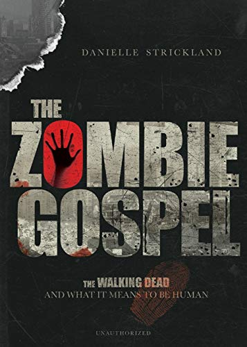 The Zombie Gospel: The Walking Dead and What It Means to Be Human from IVP