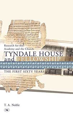 Tyndale House and Fellowship: The First Sixty Years from IVP