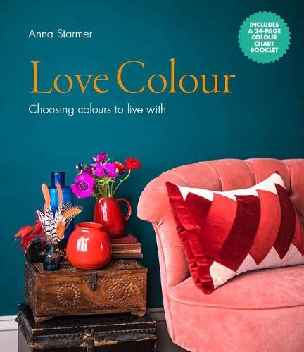 Love Colour: Choosing colours to live with from Ivy Press