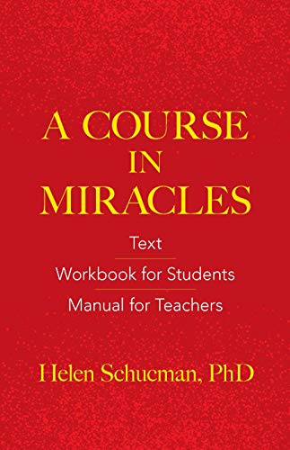 A Course in Miracles: Text, Workbook for Students, Manual for Teachers from Ixia Press
