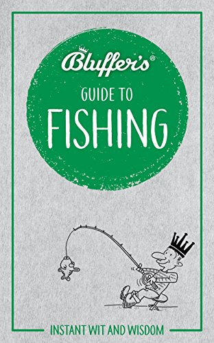 Bluffer's Guide To Fishing from Haynes Publishing