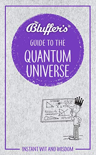Bluffers Guide To The Quantum Universe (Bluffer's Guides) from J H Haynes & Co Ltd