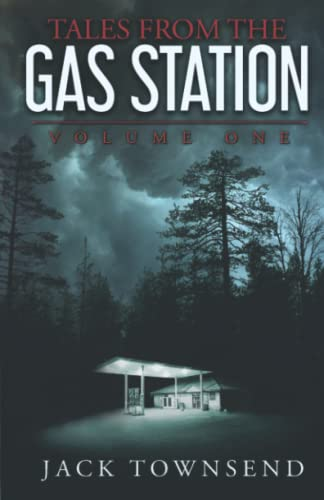 Tales from the Gas Station: Volume 1 from Jack Townsend