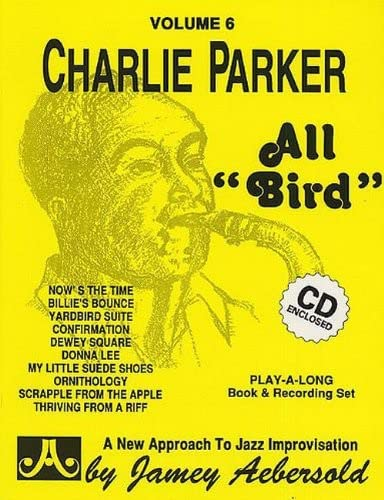 All Bird: The Music of Charlie Parker from Jamey Aebersold