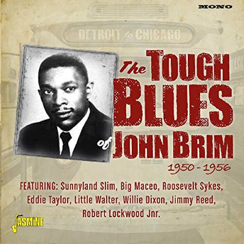 Detroit to Chicago - The Tough Blues of John Brim 1950-1956 from Jasmine Records