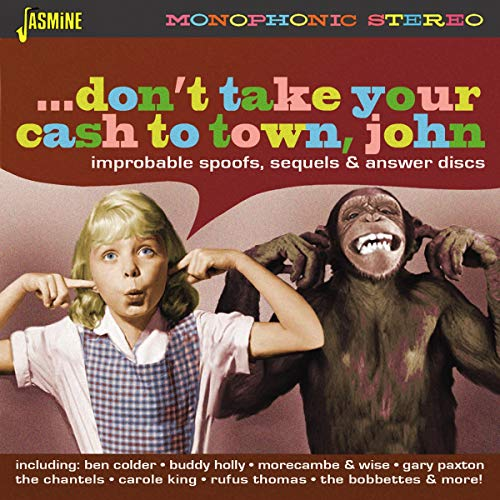 Don't Take Your Cash to Town, John - Improbable Spoofs, Sequels & Answer Discs from Jasmine Records