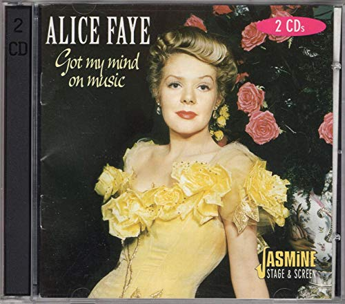 Got My Mind On Music by Alice Faye (1997-11-04) from Jasmine Records