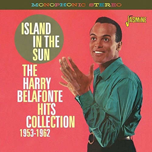 Island In The Sun - The Harry Belafonte Hits Collection 1953-1962 by Harry Belafonte from Jasmine Records