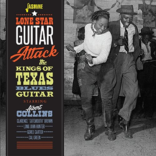 Lone Star Guitar Attack - Albert Collins and the Kings of Texas Blues Guitar from Jasmine Records