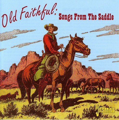 Old Faithful: Songs From The Saddle by Various Artists from Jasmine Records