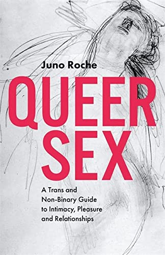 Queer Sex: A Trans and Non-Binary Guide to Intimacy, Pleasure and Relationships from Jessica Kingsley Publishers