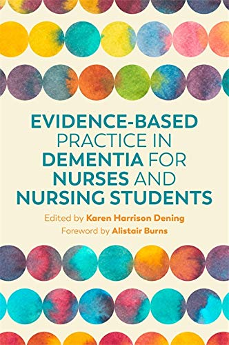 Evidence-Based Practice in Dementia for Nurses and Nursing Students from Jessica Kingsley Publishers