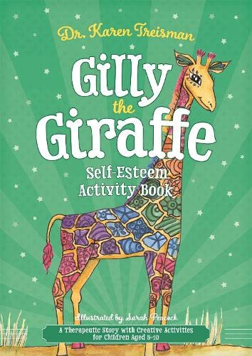 Gilly the Giraffe Self-Esteem Activity Book: A Therapeutic Story with Creative Activities for Children Aged 5-10 (Therapeutic Treasures Collection) from Jessica Kingsley Publishers
