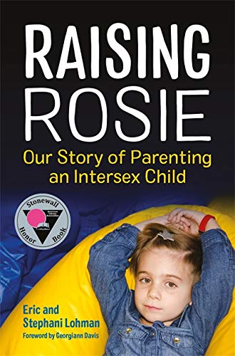 Raising Rosie: Our Story of Parenting an Intersex Child from Jessica Kingsley Publishers