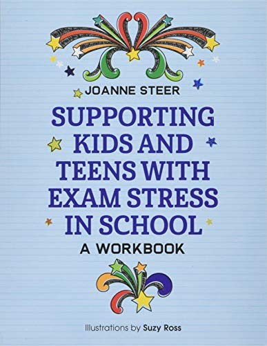 Supporting Kids and Teens with Exam Stress in School: A Workbook from Jessica Kingsley Publishers